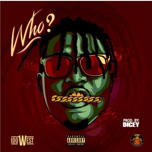 Idowest - Who (prod. Dicey) Mp3 Download