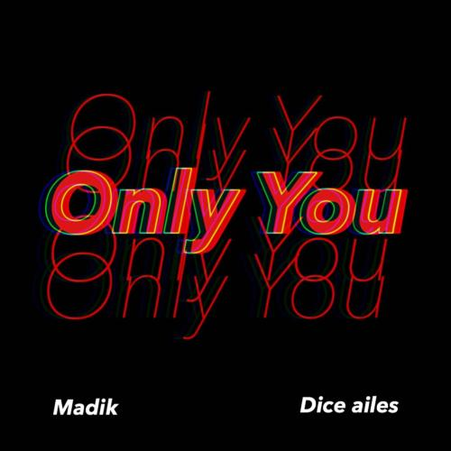 Madik ft. Dice Ailes - Only You