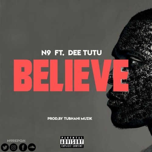 N9 ft. Dee Tutu – Believe (prod. by Tubhani Muzik) Mp3