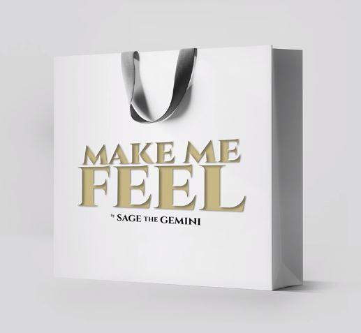 Sage The Gemini - Make Me Feel Mp3