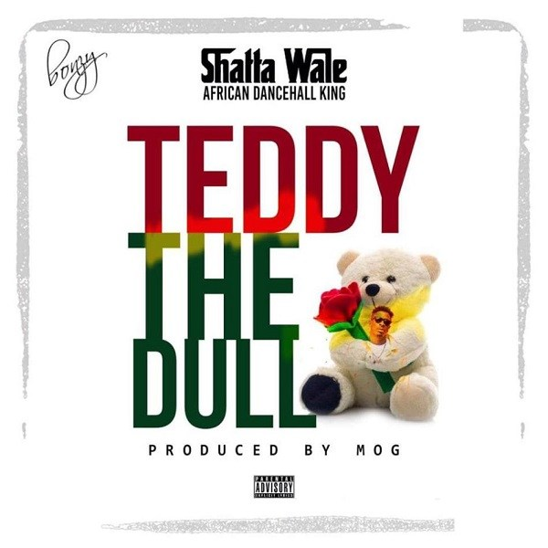 Shatta Wale - Teddy The Dull (Prod. by MOG Beatz)
