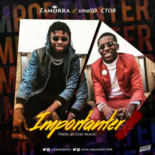 Zamorra ft. Small Doctor - Importanter (Remix)