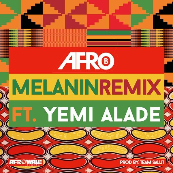 Afro B  ft. Yemi Alade - Melanin (Remix) Mp3 Audio
