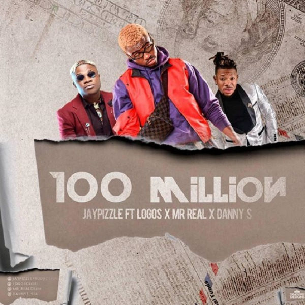 Jay Pizzle - 100 Million ft. Mr Real, Danny S, Logos Mp3 Audio