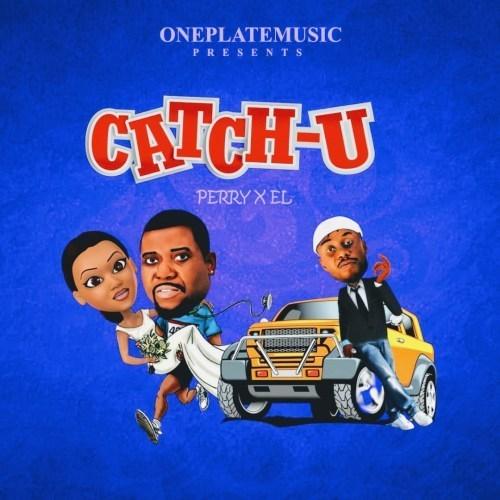 Perry ft. E.L - Catch U Mp3 Audio