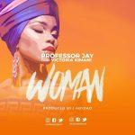 Professor Jay ft. Victoria Kimani – Woman
