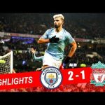 VIDEO: Manchester City vs Liverpool 2-1 EPL 2019 Goals & Highlights