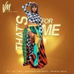 Vanessa Mdee ft. Distruction Boyz, DJ Tira & Prince Bulo – That's For Me