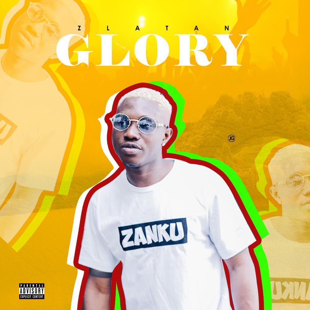 Zlatan Ibile - Glory Mp3 Audio