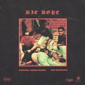 Zoocci Coke Dope & Die Mondez Die Dope (FULL EP) Free Album Zip Mp3 Download