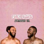 FOKN Bois ft. Mr. Eazi – True Friends