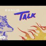 DOWNLOAD MP3: Khalid – Talk