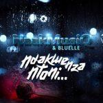 NaakMusiQ ft. Bluelle – Ndakwenza Ntoni