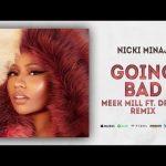 DOWNLOAD MP3: Nicki Minaj – Going Bad (Meek Mill ft. Drake Remix)