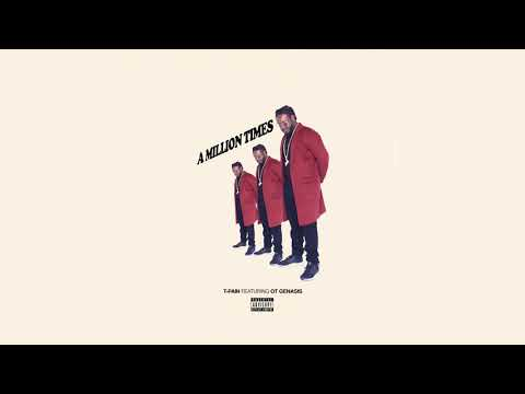 T-Pain ft. O.T. Genasis - A Million Times Mp3 Audio