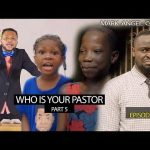 VIDEO: Mark Angel Comedy – WHO IS YOUR PASTOR Part Five (Episode 197)