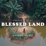 Victoria Orenze – Blessed Land