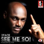 2Baba – See Me So (Brother Eh!) [Prod. OJB]