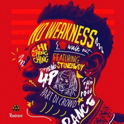 Chi Ching Ching ft. Stonebwoy - No Weakness Mp3 Audio Download