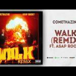 Comethazine & ASAP Rocky – Walk (Remix)