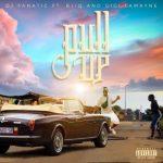 DJ Fanatic ft. Gigi Lamayne & Bliq – Pull Up