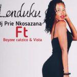 DJ Prie Nkosazana – Lenduku ft. Boyzee, Vista & Catzico