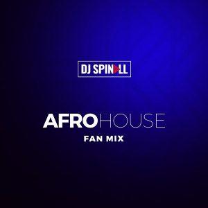 DJ Spinall - Afro House Mix (Mixtape)