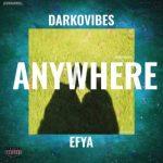 Darkovibes ft. Efya – Anywhere