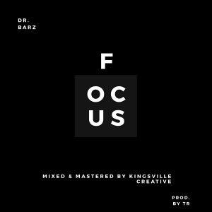 Dr Barz - Focus (Prod. by TR) Mp3 Audio