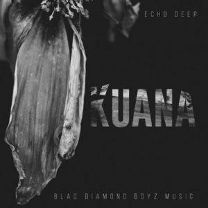 Echo Deep - Kuana Mp3 Audio Download