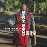Ginspiraxion ft. Leko M & DJ Thakzin – Going Home