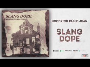 Hoodrich Pablo Juan - Slang Dope Mp3 Audio