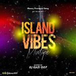 DJ Eazi007 – Island Vibes (Mixtape)