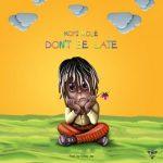 Kofi Mole – Don't Be Late