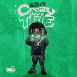 Lil Gotit - Crazy But Its True (Full Album) Mp3 Zip Download Tracklist