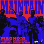 Magnom ft. Quamina Mp, Kayso, Twitch, Almighty Trei – Maintain