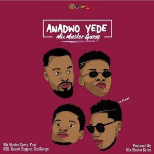 Mix Master Garzy - Anadwo Yede ft. Kidi, Kuami Eugene & Kurl Songx Mp3 Audio