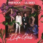 VIDEO: PnB Rock Ft. Lil Skies – I Like Girls