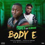 Popo X Ft. Slimcase – Body E
