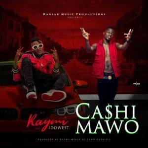 Raymi ft. Idowest - Cashimawo Mp3 Audio