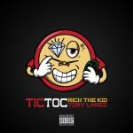 Rich The Kid – Tic Toc Ft. Tory Lanez & Quavo
