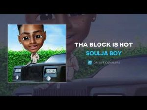 Soulja Boy - Tha Block Is Hot