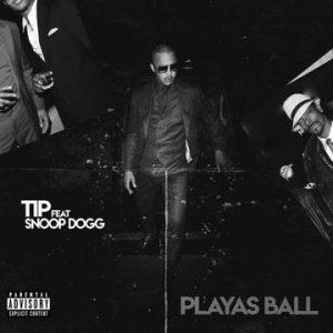 T.I. Ft. Snoop Dogg - Playas Ball Mp3 Audio
