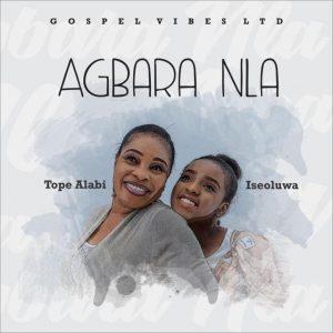 Tope Alabi - Agbara Nla ft. Iseoluwa Mp3 Audio Download