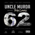 Uncle Murda ft. Tory Lanez – 62