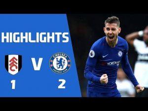 VIDEO: Chelsea Vs Fulham 2-1 EPL 2019 Goals Highlights Mp4