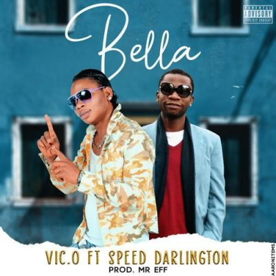 Vic O - Bella ft. Speed Darlington Mp3 Audio Download
