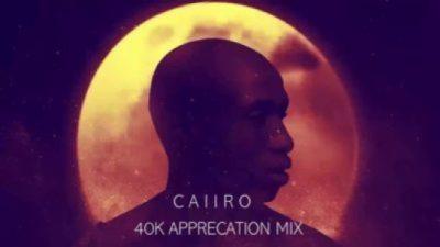 Caiiro - 40k Appreciation Mix (Mixtape) Mp3 Audio Download