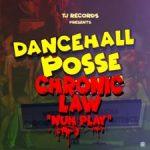 Chronic Law – Nuh Play