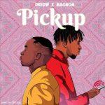 DredW – Pick up ft. Magnom